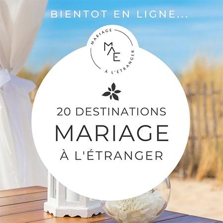 Bientôt en ligne : Mariage à l'étranger, 20 destinations